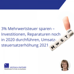 3% Mehrwertsteuer sparen – Investitionen, Reparaturen noch in 2020 durchführen, Umsatzsteuersatzerhöhung 2021