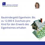 Baukindergeld Eigenheim: Bis zu 12.000 € Zuschuss pro Kind für den Erwerb des Eigenheimes (Haus, Eigentumswohnung) erhalten
