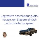 Degressive Abschreibung (AfA) nutzen, um Steuern einfach und schneller zu sparen